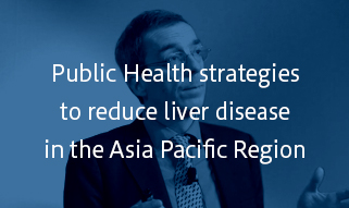 Public Health strategies to reduce liver disease in the Asia Pacific Region